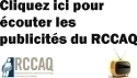 Publicités RCCAQ